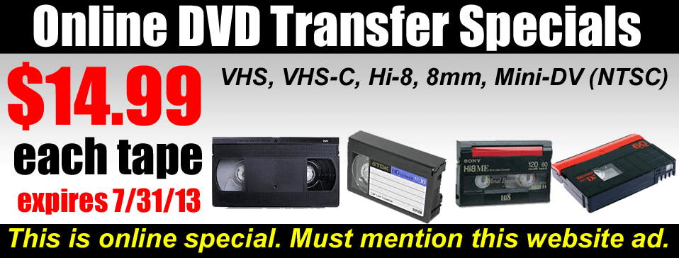 Video Transfers ONLINE SPECIALS $14.99 each tapes in Simi Valley, CA